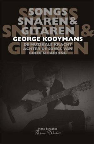 George Kooymans (Henk Schaakxs - Songs, snaren & Gitaren)
