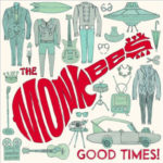 The Monkees - Good Times! Nieuwe LP 2016