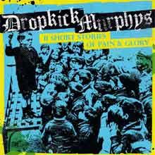 Dropkick Murphies 11 Short Stories of Pain & Glory