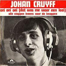 Oei oei oei dat was me wee een loei - liedje van Johan Cruijff