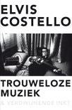 Elvis Costello - Trouweloze muziek