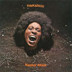 Funk Albums Funkadelic / Maggot Brain