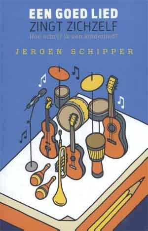 Jeroen Schippers Een goed lied zingt zichzelf Recensie