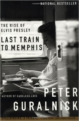 Last Train to Memphis - Peter Guralnick