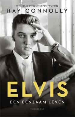 Ray Connolly Elvis Een eenzaam leven Recensie Biografie