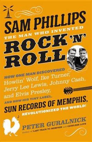Sam Philips Biografie van Peter Guralnick