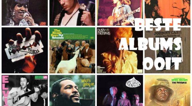 Beste Albums Ooit Overzicht Allerbeste LP's Ooit Gemaakt