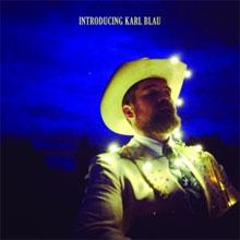 Karl Blau - Introducing Karl Blau Nieuw Album 2016 Nummers