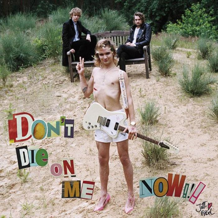 Jett Rebel Don't Die On Me Now Nieuw Album 2016