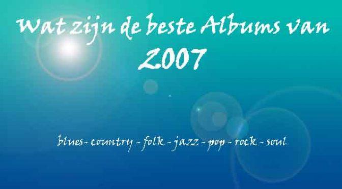 2007 Beste LP CD Albums Muziek Overzicht