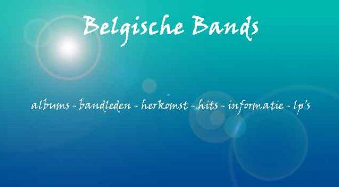 Belgische Bands Groepen uit België