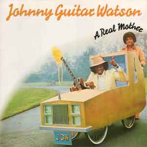 Johnny Guitar Watson A Real Mother for Ya LP uit 1977