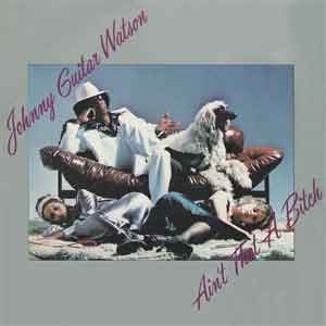 Johnny Guitar Watson Ain't That a Bitch LP uit 1976