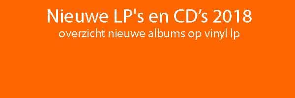 Nieuwe LP CD Januari 2018 Recensie Tips Informatie