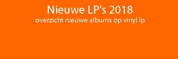 Nieuwe LP's 2018