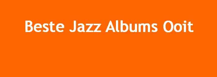 Beste Jazz Albums Ooit