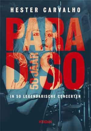 Boek Hester Carvalho Paradisco 50 jaar Recensie Boek 50 jaar Hester Carvalho Recensie