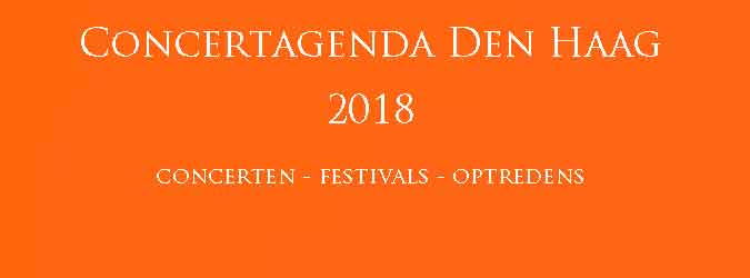 Concertagenda Den Haag 2018 Concerten Festivals