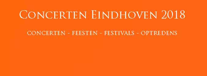 Concerten Eindhoven 2018 Concertagenda