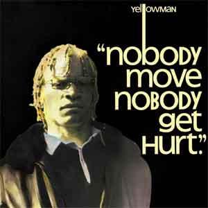 Yellowman Nobody Move Nobody Get Hurt