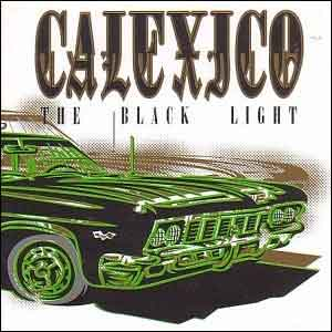 Calexico The Black Light Tweede Album uit 1998