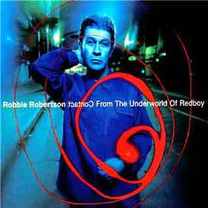 Robbie Robertson Contact from the Underworld of Redboy Album uit 1998