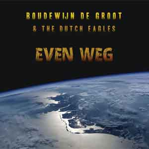 Boudewijn de Groot & The Dutch Eagles Even weg LP uit 2018