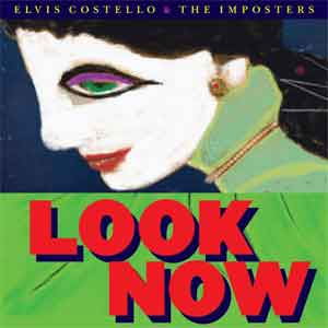 Elvis Costello & The Imposters Look Now LP uit 2018