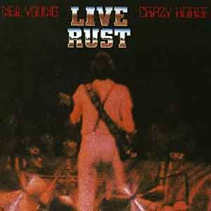 Neil Young Crazy Horst Live Rust