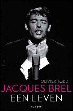 Olivier Todd Jacques Brel Een leven