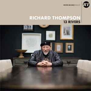 Richard Thompson 13 Rivers LP uit 2018