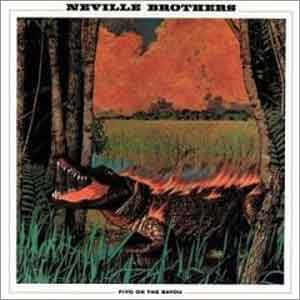 The Neville Brothers Fiyo on the Bayou LP uit 1981