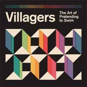 Villagers The Art of Pretending to Swim LP uit 2018