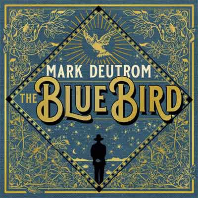 Mark Deutrom The Blue Bird LP 2019 Nummers Tracklist en Informatie