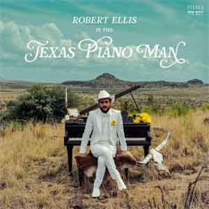 Robert Ellis Texas Piano Man LP Rercensie