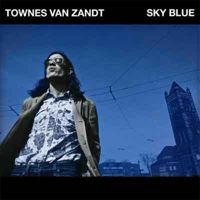 Townes Van Zandt Sky Blue LP Recensie Review en Tracklist