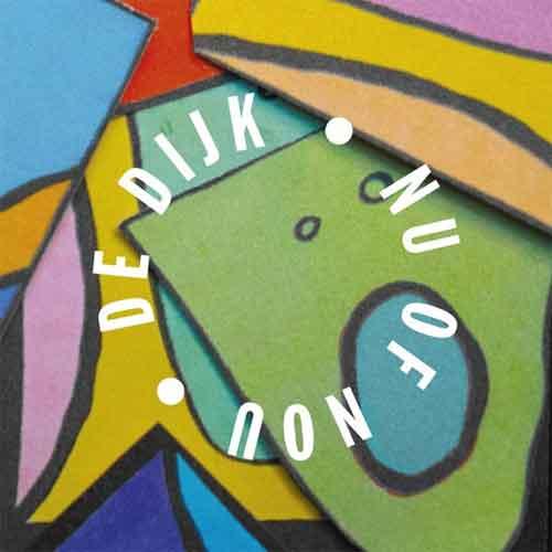 De Dijk Nu of nou LP Recensie en Nummers