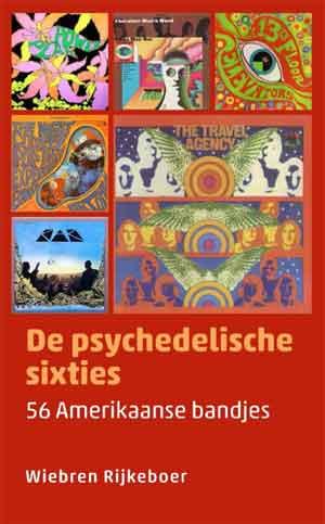 Wiebren Rijkeboer De psychedelische Sixties Recensie