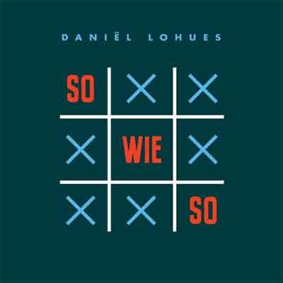 Daniël Lohues Sowieso LP Recensie