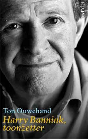 Ton Ouwehand Harry Bannink Biografie